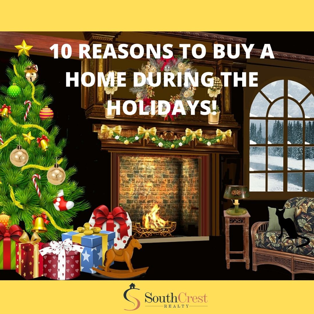 10 REASONS TO BUY A HOME DURING THE HOLIDAYS!
