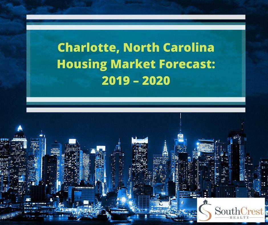 Charlotte, North Carolina Housing Market Forecast_ 2019 – 2020